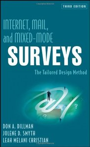 Internet, Mail, and Mixed-Mode Surveys: The Tailored Design Method, 3/e (Hardcover)