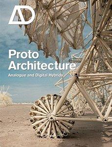 Protoarchitecture: Analogue and Digital Hybrids