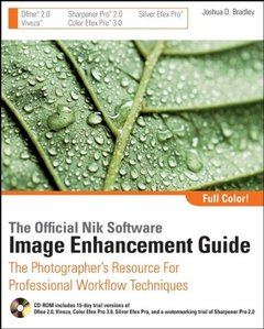 The Official Nik Software Image Enhancement Guide: The Photographer's Resource for Professional Workflow Techniques-cover