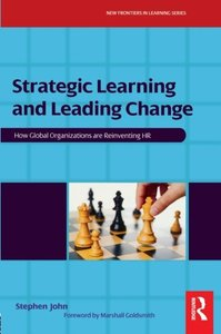 Strategic Learning and Leading Change, Volume 2: How Global Organizations are Reinventing HR-cover