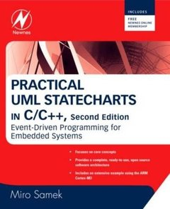 Practical UML Statecharts in C/C++, 2/e: Event-Driven Programming for Embedded Systems-cover