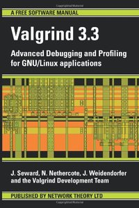Valgrind 3.3 - Advanced Debugging and Profiling for GNU/Linux applications-cover
