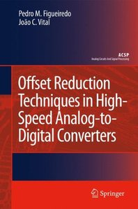 Offset Reduction Techniques in High-Speed Analog-to-Digital Converters: Analysis, Design and Tradeoffs (Hardcover)-cover