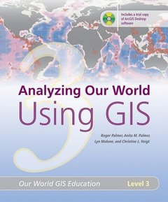 Analyzing Our World Using GIS: Our World GIS Education, Level 3-cover