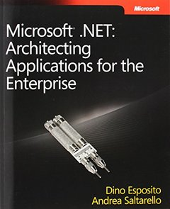 Microsoft .NET: Architecting Applications for the Enterprise (Paperback)-cover