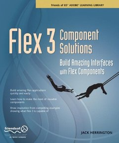 Flex 3 Component Solutions: Build Amazing Interfaces with Flex Components (Paperback)-cover