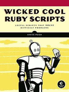 Wicked Cool Ruby Scripts: Useful Scripts That Solve Difficult Problems (Paperback)-cover