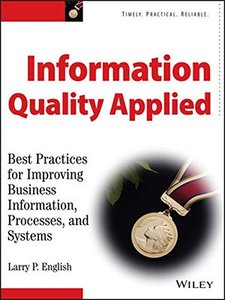 Information Quality Applied: Best Practices for Improving Business Information, Processes and Systems (Hardcover)-cover