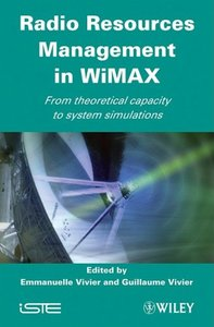 Radio Resources Management in WiMAX: From Theoretical Capacity to System Simulations (Hardcover)-cover