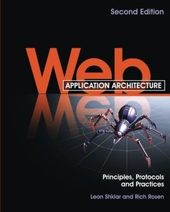 Web Application Architecture: Principles, Protocols and Practices, 2/e (Paperback)