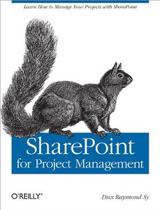 SharePoint for Project Management: How to Create a Project Management Information System (PMIS) with SharePoint-cover