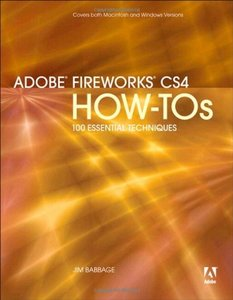 Adobe Fireworks CS4 How-Tos: 100 Essential Techniques (Paperback)-cover