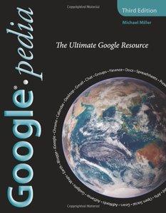 Googlepedia: The Ultimate Google Resource, 3/e
