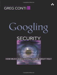Googling Security: How Much Does Google Know About You? (Paperback)