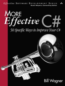 More Effective C#: 50 Specific Ways to Improve Your C#-cover