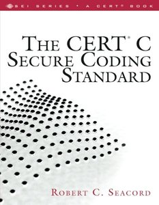 The CERT C Secure Coding Standard (Paperback)-cover