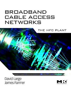 Broadband Cable Access Networks, Volume 5: The HFC Plant