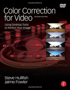 Color Correction for Video, 2/e: Using Desktop Tools to Perfect Your Image-cover