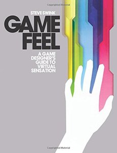 Game Feel: A Game Designer's Guide to Virtual Sensation (Paperback)-cover