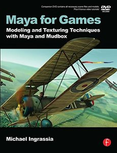 Maya for Games: Modeling and Texturing Techniques with Maya and Mudbox (Paperback)-cover