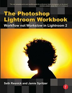 The Photoshop Lightroom Workbook: Workflow not Workslow in Lightroom 2-cover