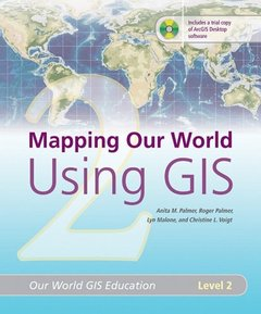 Mapping Our World Using GIS: Our World GIS Education, Level 2-cover