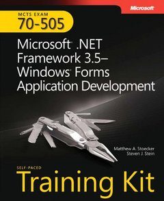 MCTS Self-Paced Training Kit (Exam 70-505): MicrosoftR .NET Framework 3.5 WindowsR Forms Application Development, 2/e (Hardcover)-cover