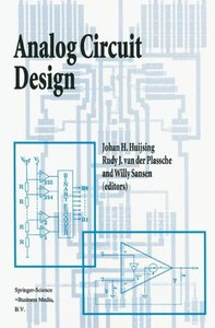 Analog Circuit Design: Operational Amplifiers, Analog to Digital Convertors, Analog Computer Aided Design-cover