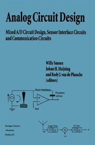 Analog Circuit Design: Mixed A/D Circuit Design, Sensor Interface Circuits and Communication Circuits-cover