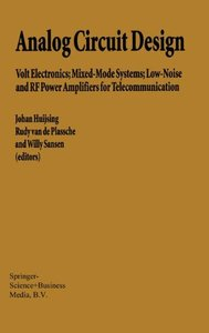 Analog Circuit Design: Volt Electronics; Mixed-Mode Systems; Low-Noise and RF Power Amplifiers for Telecommunication-cover
