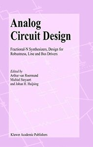 Analog Circuit Design: Fractional-N Synthesizers, Design for Robustness, Line and Bus Drivers-cover