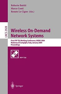 Wireless On-Demand Network Systems: First IFIP TC6 Working Conference, WONS 2004, Madonna di Campiglio, Italy, January 21-23, 2004, Proceedings-cover
