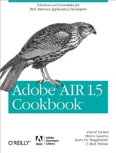 Adobe AIR 1.5 Cookbook: Solutions and Examples for Rich Internet Application Developers (Paperback)-cover