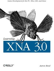 Learning XNA 3.0: XNA 3.0 Game Development for the PC, Xbox 360, and Zune (Paperback)-cover