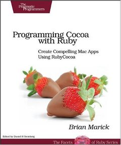 Programming Cocoa with Ruby: Create Compelling Mac Apps Using RubyCocoa (Paperback)