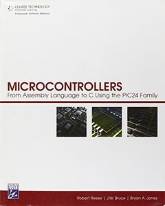 Microcontrollers: From Assembly Language to C Using the PIC24 Family (Paperback)-cover