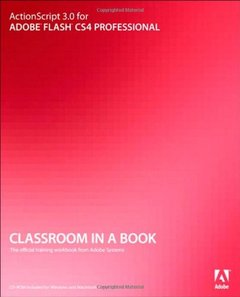 ActionScript 3.0 for Adobe Flash CS4 Professional Classroom in a Book (Paperback)-cover