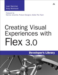 Creating Visual Experiences with Flex 3.0 (Paperback)-cover