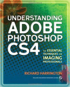 Understanding Adobe Photoshop CS4: The Essential Techniques for Imaging Professionals, 2/e (Paperback)-cover