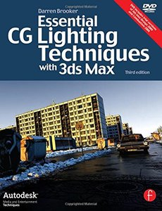 Essential CG Lighting Techniques with 3ds Max, 3/e (Paperback)