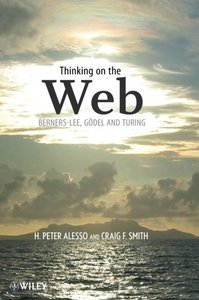 Thinking on the Web: Berners-Lee, Godel and Turing-cover