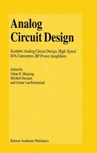 Analog Circuit Design: Scalable Analog Circuit Design, High-Speed D/A Converters, RF Power Amplifiers-cover