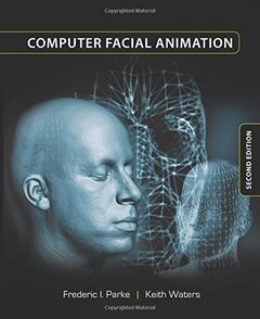 Computer Facial Animation, 2/e (Hardcover)
