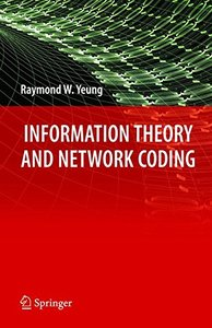 Information Theory and Network Coding (Hardcover)