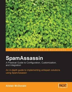 SpamAssassin: A Practical Guide to Integration and Configuration-cover