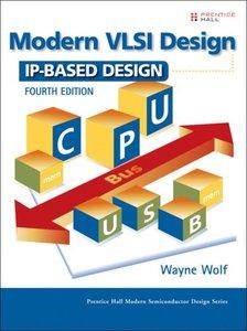 Modern VLSI Design: IP-Based Design, 4/e-cover