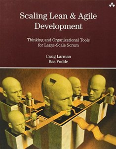 Scaling Lean & Agile Development: Thinking and Organizational Tools for Large-Scale Scrum (Paperback)