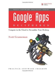 Google Apps Deciphered: Compute in the Cloud to Streamline Your Desktop (Paperback)-cover