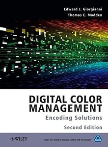 Digital Color Management: Encoding Solutions, 2/e (Hardcover)