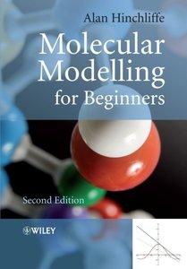 Molecular Modelling for Beginners, 2/e (Paperback)